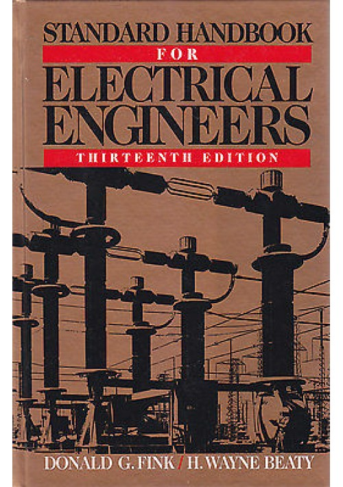 STANDARD HANDBOOK FOR ELECTRICAL ENGINEERS di Fink e Beaty 1993 MCGRAW HILL