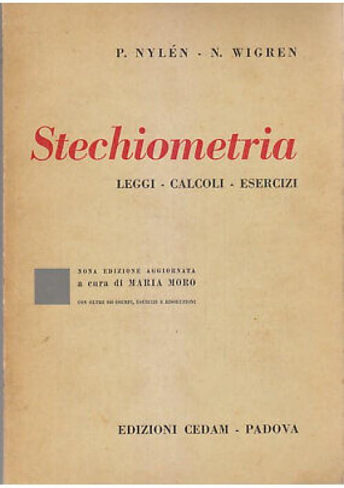 STECHIOMETRIA LEGGI CALCOLI ESERCIZI di P. NYLEN E N. WIGREN 1966 CEDAM *
