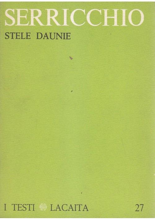 STELE DAUNIE di Cristanziano Serricchio 1978 Lacaita Edizioni poesie