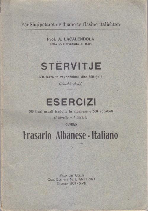 STERVITJE ESERCIZI frasario albanese italiano A. Lacalendola 1939  Liantonio *