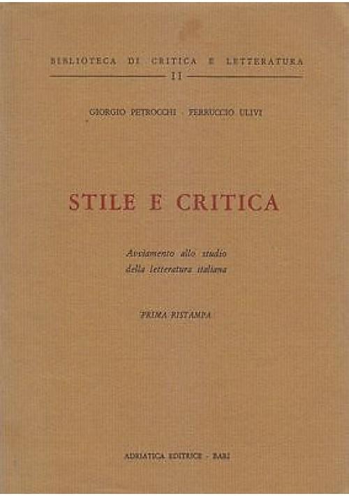 STILE E CRITICA di Giorgio Petrocchi Ferruccio Ulivi - Adriatica presum. anni'70