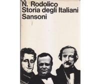 STORIA DEGLI ITALIANI Niccolò Rodolico 1969 Sansoni Dall Italia dei mille Piave