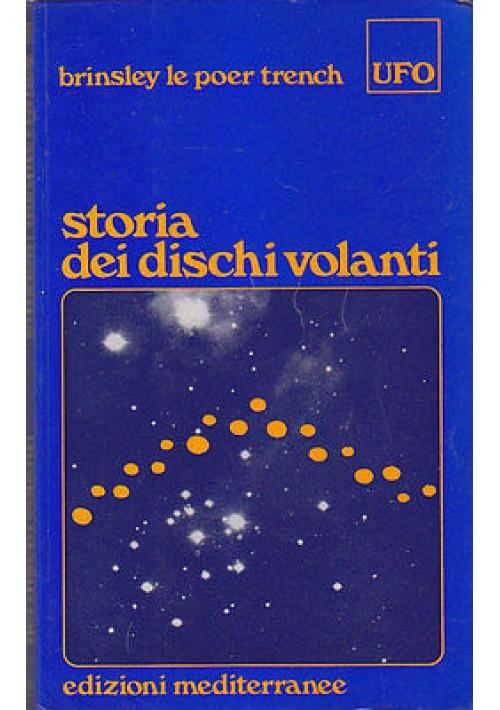 STORIA DEI DISCHI VOLANTI di Brinsley Le Poer Trench 1973 Edizioni Mediterranee