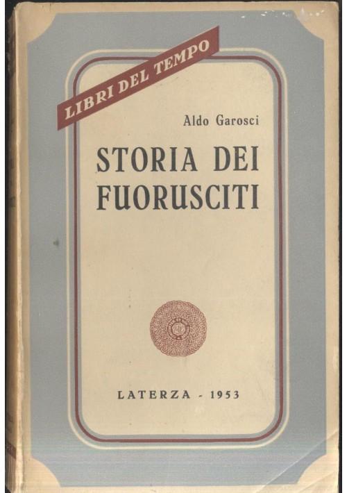 STORIA DEI FOURUSCITI Aldo Garosci 1953 Laterza *