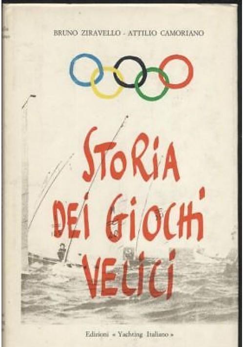 STORIA DEI GIOCHI VELICI di Bruno Ziravello e Attilio Camoriano 1969 Yachting *
