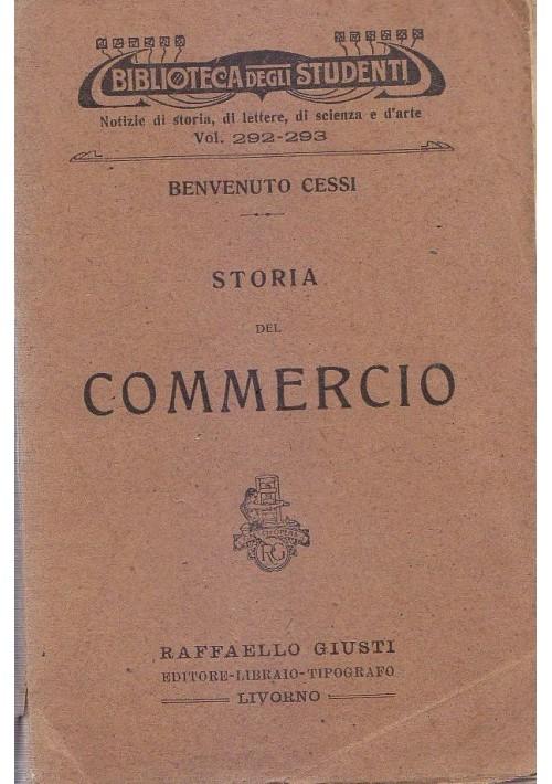 STORIA DEL COMMERCIO Benvenuto Cessi 1915 Raffaello Giusti biblioteca studenti