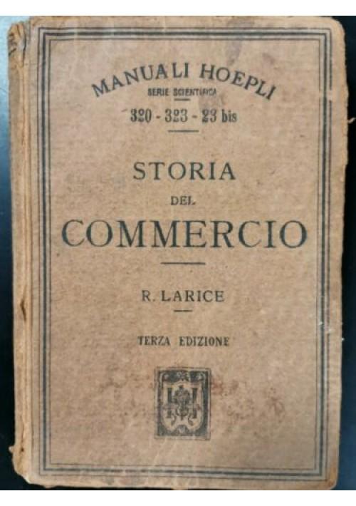 STORIA DEL COMMERCIO di R Larice - Hoepli Editore 1920 libro