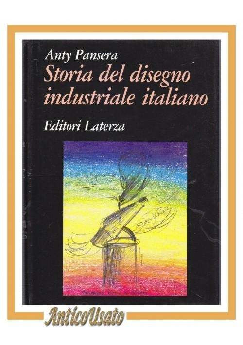 STORIA DEL DISEGNO INDUSTRIALE ITALIANO di Anty Pansera 1993 Libro design Arte