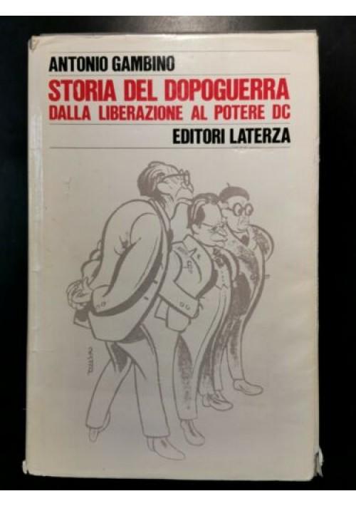 STORIA DEL DOPOGUERRA DALLA LIBERAZIONE AL POTERE DC di Gambino 1975 libro usato