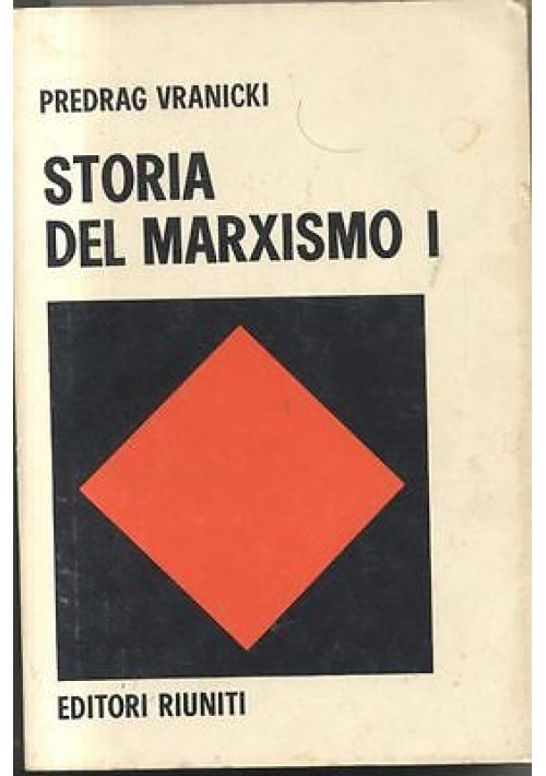 STORIA DEL MARXISMO vol. I Marx Lenin di Predrag Vranicki 1971 Editori Riuniti