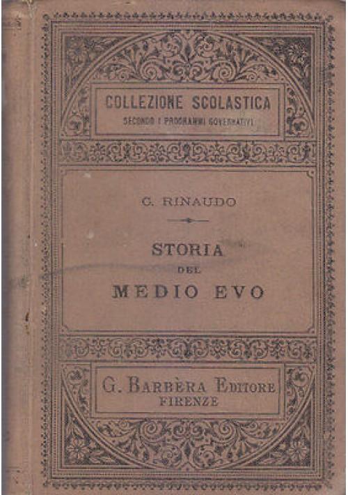 STORIA DEL MEDIO EVO di G.Rinaudo 1907 G. Barbera Editore