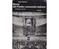 STORIA DEL PARTITO COMUNISTA ITALIANO DA BORDIGA A  GRAMSCI di Paolo Spriano