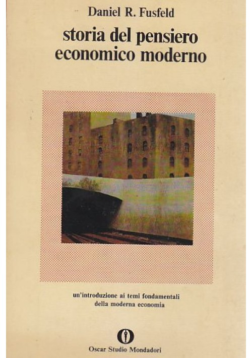 STORIA DEL PENSIERO ECONOMICO MODERNO di  Daniel R. Fusfeld Mondadori 1976