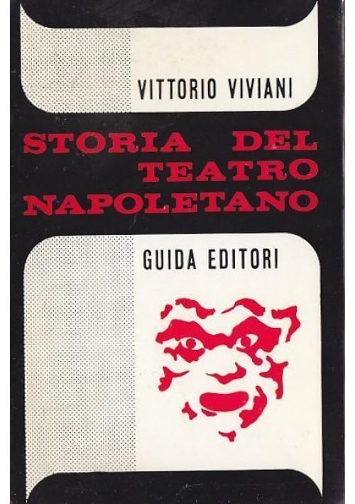 STORIA DEL TEATRO NAPOLETANO di Vittorio Viviani Guida Editori 1969