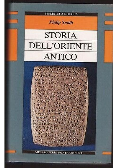 STORIA DELL' ORIENTE ANTICO di Philip Smith 1989 Messaggerie Pontremolesi