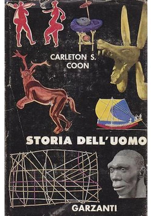 STORIA DELL UOMO di Carleton S.  Coon 1956 Garzanti riccamente illustrato