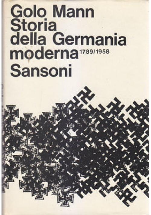 STORIA DELLA GERMANIA MODERNA di Golo Mann 1968 Sansoni Editore 686 Pagine