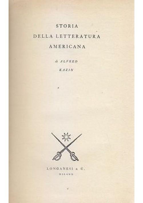 STORIA DELLA LETTERATURA AMERICANA di Alfred Kazin 1952 Longanesi editore *