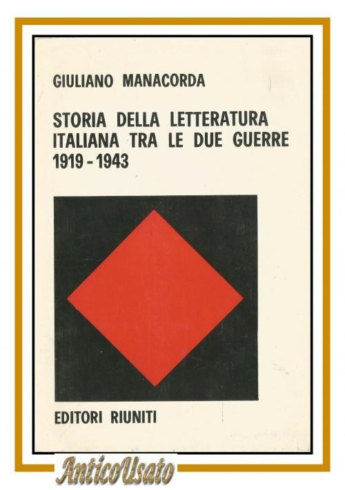 STORIA DELLA LETTERATURA ITALIANA TRA LE 2 GUERRE di Giuliano Manacorda libro