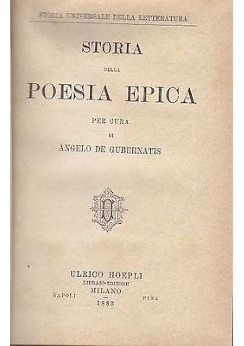 STORIA DELLA POESIA EPICA di Angelo De Gubernatis 1883 Hoepli Editore