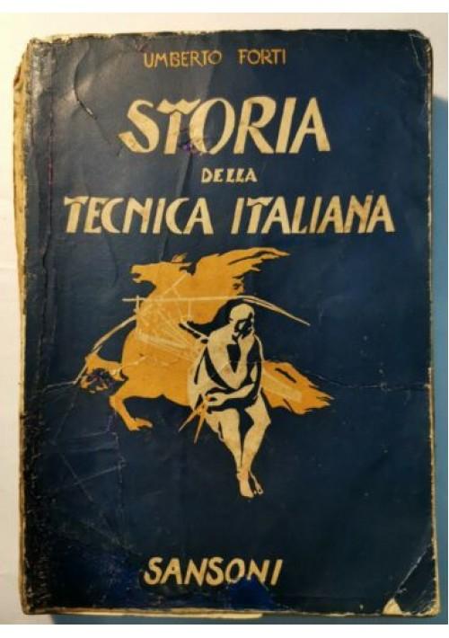 STORIA DELLA TECNICA ITALIANA Umberto Forti - Sansoni 1940 origini vita moderna