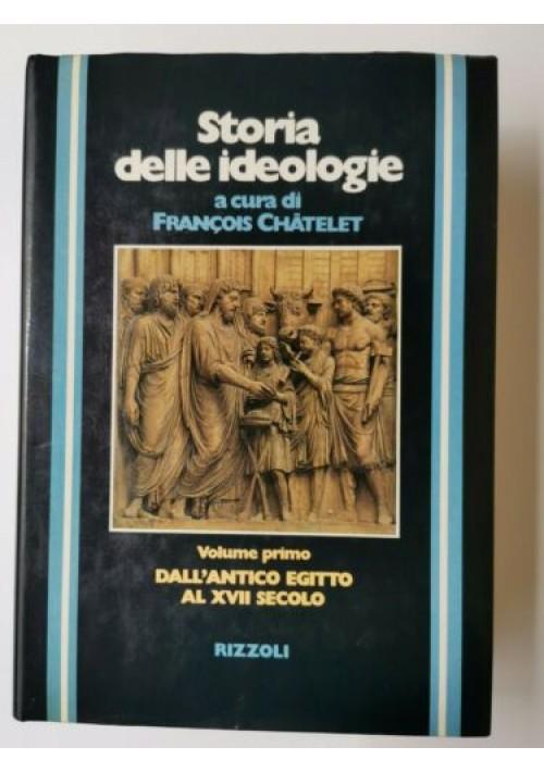 STORIA DELLE IDEOLOGIE a cura di Francois Chatelet volume 1 libro egitto XVII
