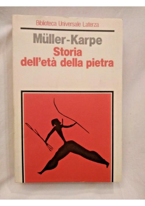 STORIA DELL'ETÀ DELLA PIETRA di Muller Karpe 1984 Laterza