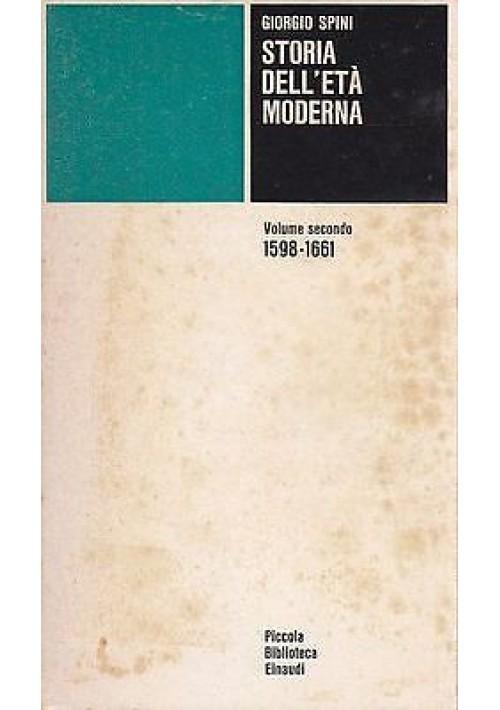 STORIA DELL'ETA' MODERNA VOLUME II 1598-1661 dall'Impero di Carlo V di G. Spini