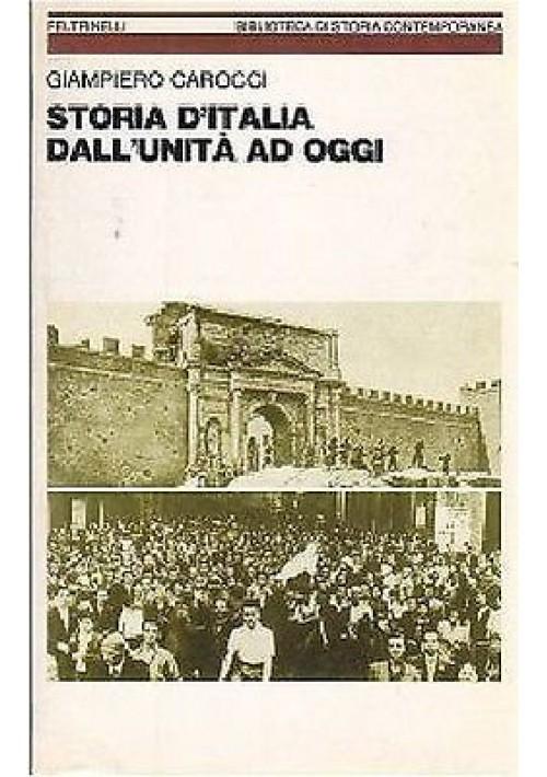 STORIA D ITALIA DALL'UNITÀ AD OGGI di Giampiero Carocci 1982 Feltrinelli