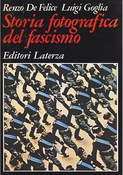 STORIA FOTOGRAFICA  DEL FASCISMO di Renzo De Felice 1981 Laterza Editori *