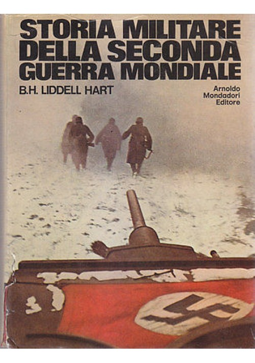 STORIA MILITARE DELLA SECONDA GUERRA MONDIALE di Liddel Hart 1971 Mondadori *