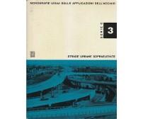STRADE URBANE SOPRAELEVATE 1961? UISAA monografie uisaa applicazioni acciaio