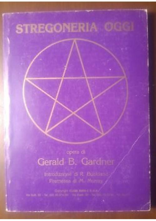 STREGONERIA OGGI di Gerald B. Gardner - edizione CLUB 3000-1 E S P