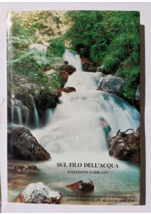 SUL FILO DELL'ACQUA ACQUEDOTTI D'ABRUZZO 1985 Manutenzione acquedottistica
