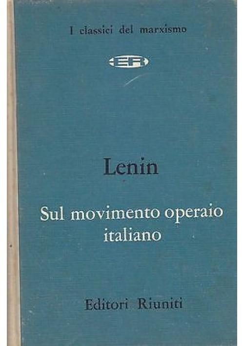 SUL MOVIMENTO OPERAIO ITALIANO  Lenin 1962 editori riuniti
