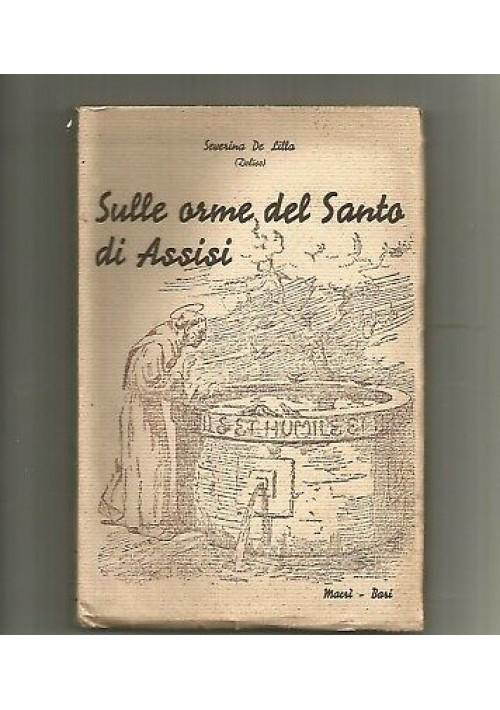 SULLE ORME DEL SANTO DI ASSISI Severina De Lilla (Delise) 1938 Luigi Macrì RARO