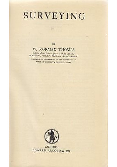 SURVEYING di Norman Thomas- Edward Arnold editore 1948