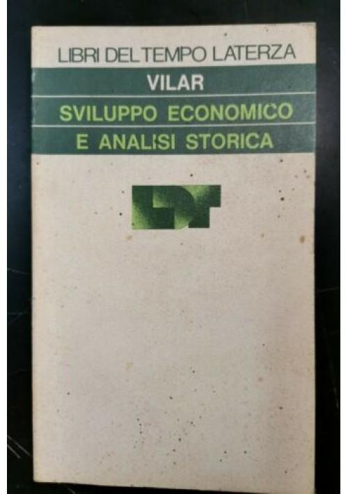 SVILUPPO ECONOMICO E ANALISI STORICA di Pierre Vilar 1977 Laterza Saggi Libro