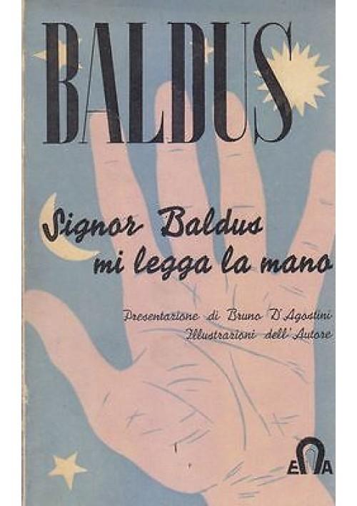 Signor Baldus Mi Legga La Mano di BALDUS 1947  EA editore *