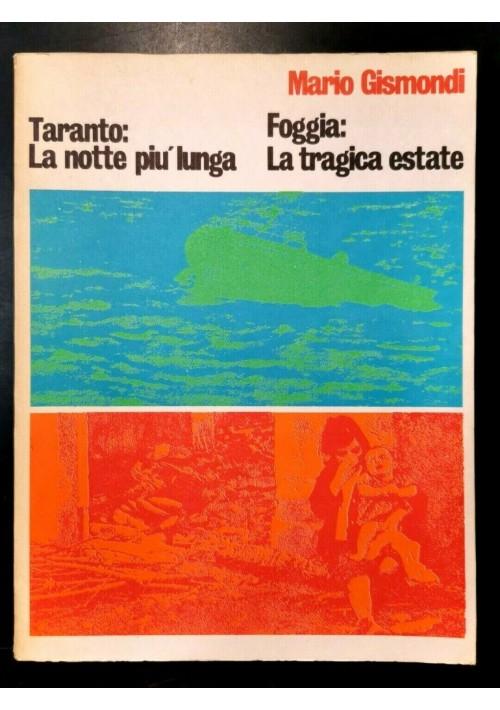 TARANTO LA NOTTE PIÙ LUNGA FOGGIA LA TRAGICA ESTATE di Mario Gismondi libro