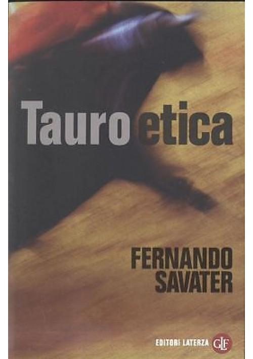 TAUROETICA di Fernando Savater - Laterza editore 2011