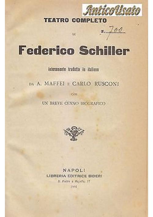 TEATRO COMPLETO DI FEDERICO SCHILLER 1901 Bideri traduzione di Maffei e Rusconi