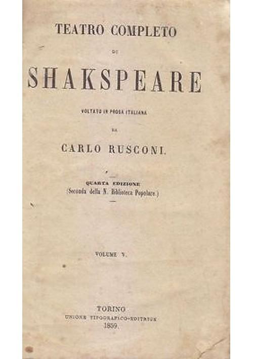 TEATRO COMPLETO DI SHAKeSPEARE VOLUMI V - VI 1859 UTET tradotto Carlo Rusconi