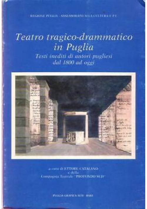 TEATRO TRAGICO DRAMMATICO IN PUGLIA Testi inediti di autori pugliesi dal 1800
