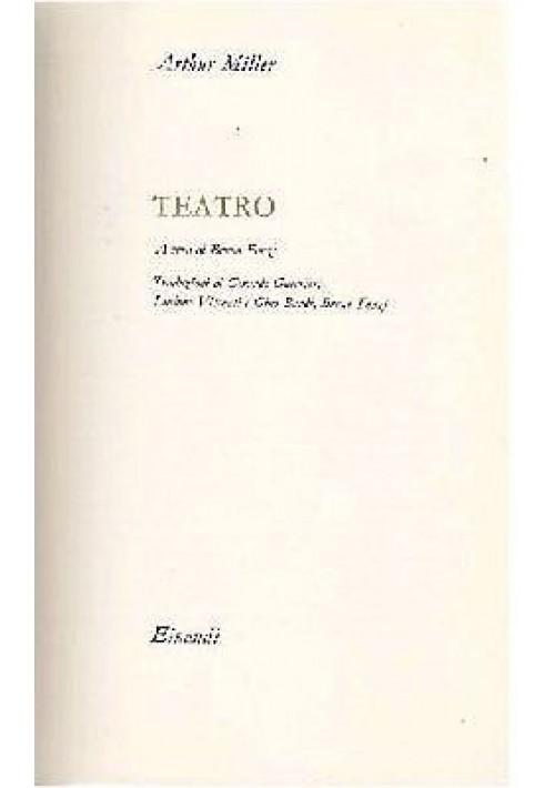 TEATRO di Arthur Miller A cura di Bruno Fonzi - Einaudi  II ediz. Novembre 1959