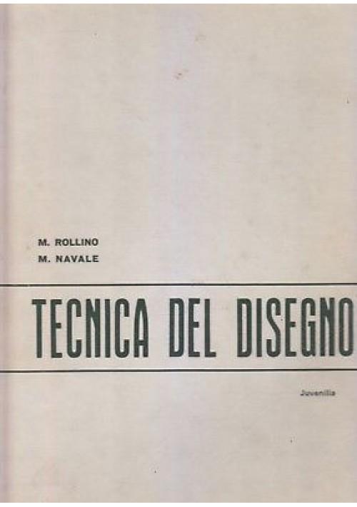 TECNICA DEL DISEGNO - M. Rollino M. Navale  1970 Juvenilia Editrice *