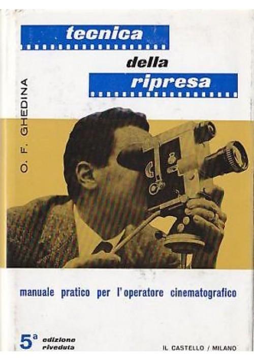 TECNICA DELLA RIPRESA di O.F. Ghedina 1965  cinema foto