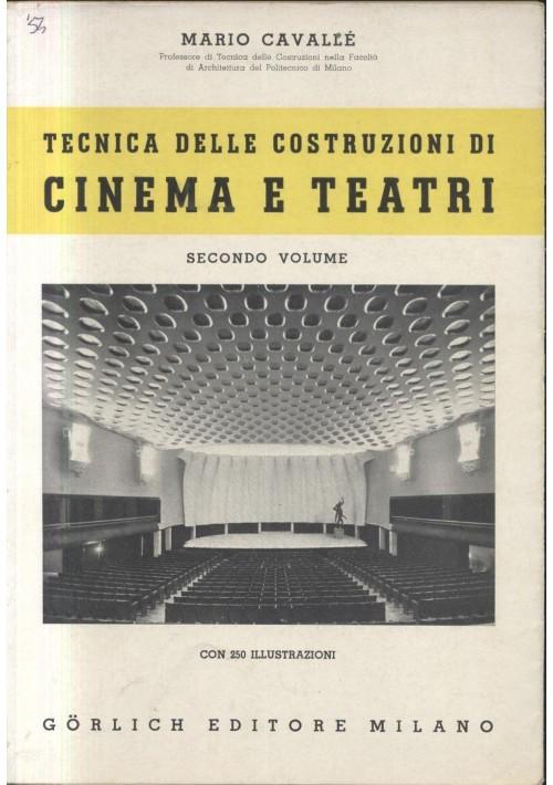 TECNICA DELLE COSTRUZIONI DI CINEMA E TEATRI volume 2 Mario Cavallè 1954 Gorlich