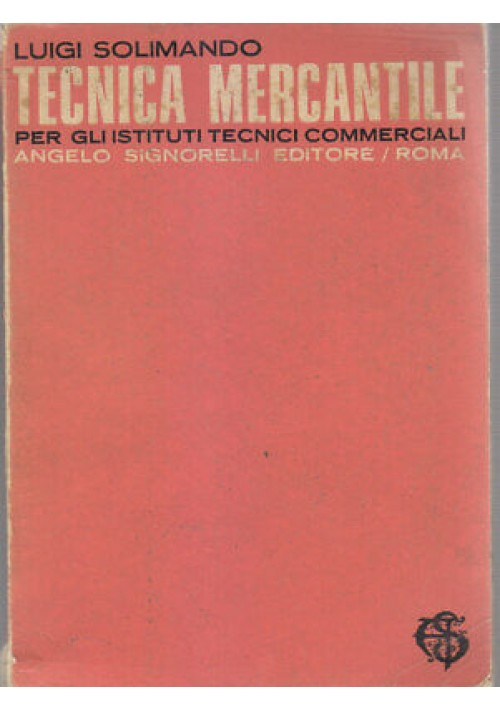 TECNICA MERCANTILE Luigi Solimando 1970 Signorelli istituti tecnici commerciali