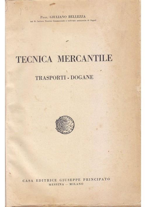 TECNICA MERCANTILE trasporti dogane di Giuliano Bellezza 1935 Principato Editore